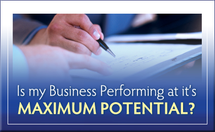 Is your business performing to it's maximum potential?